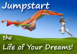 jumpstart the life of your dreams