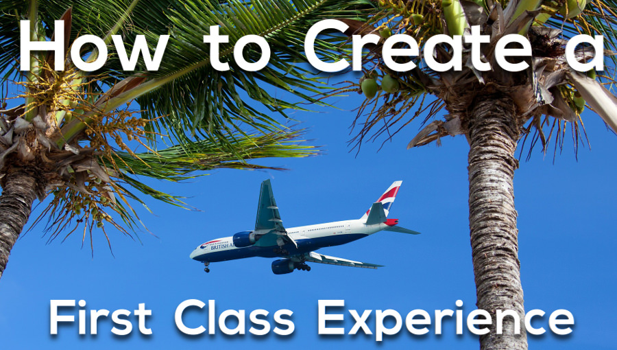 Think First Class Thoughts to Create a First Class Experience