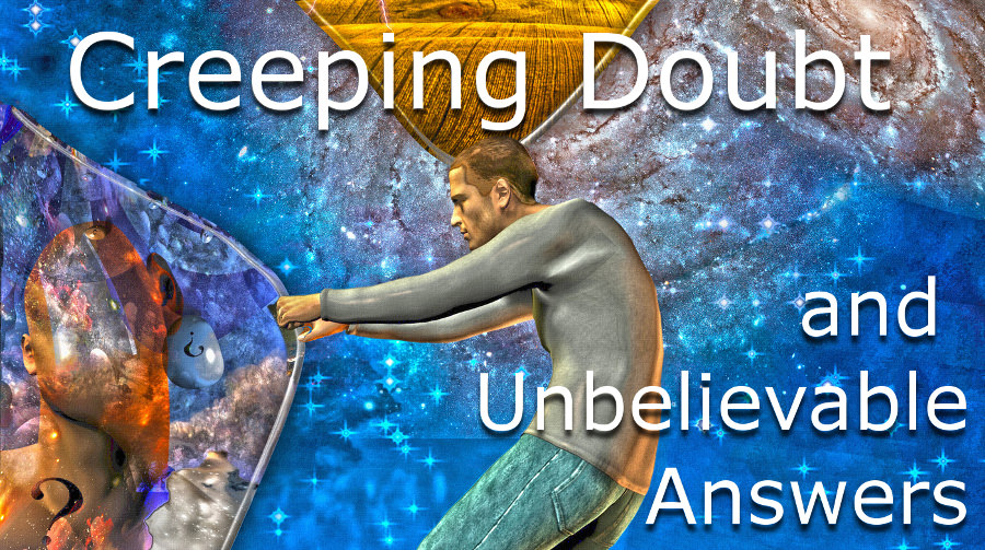 Man seeking answers to creeping doubt about reality