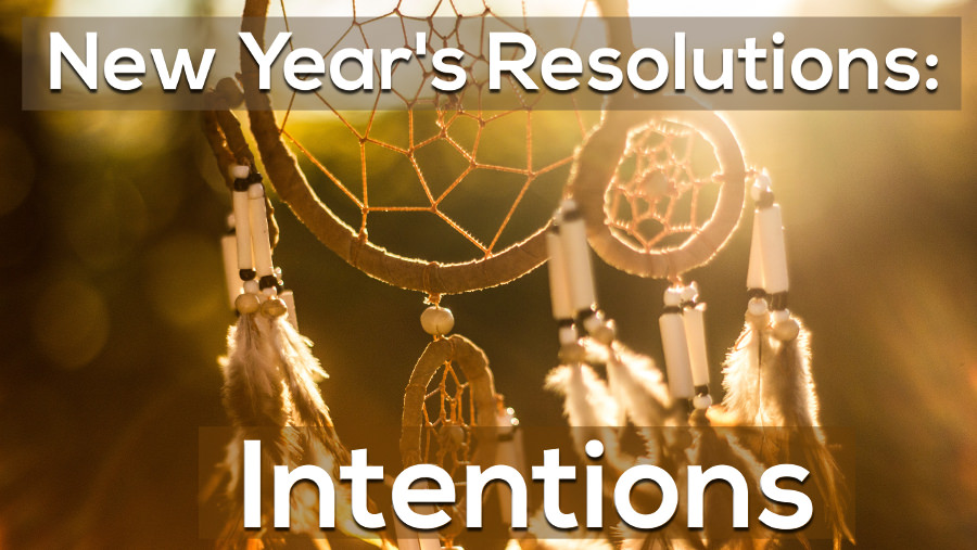 New Year Resolutions Intentions - Abraham Hicks