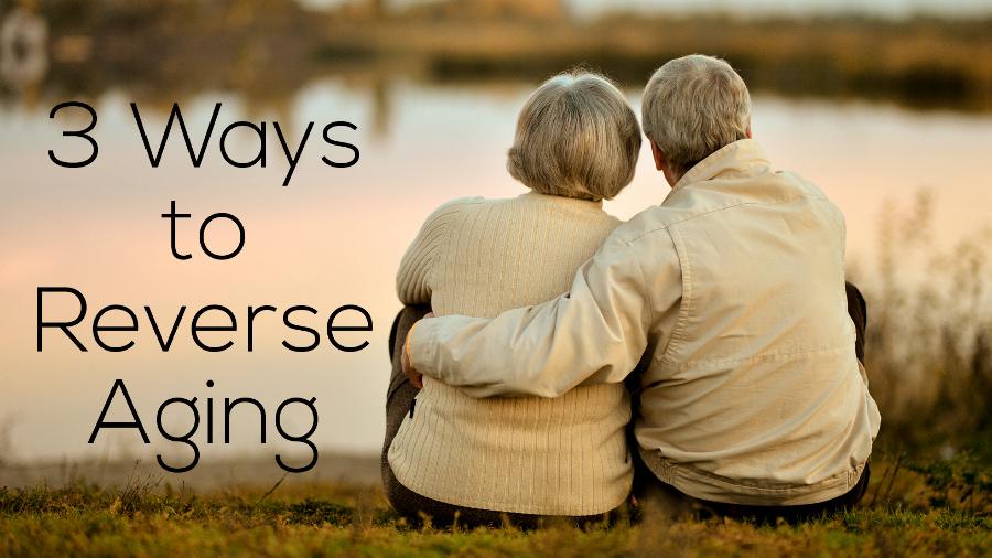 3 Ways to Reverse Aging